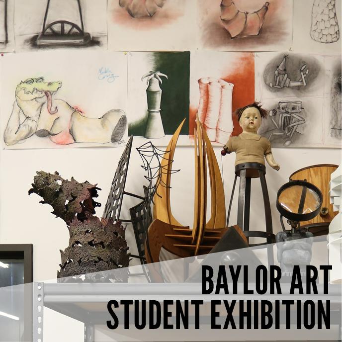 Baylor Art Student Exhibit 2021