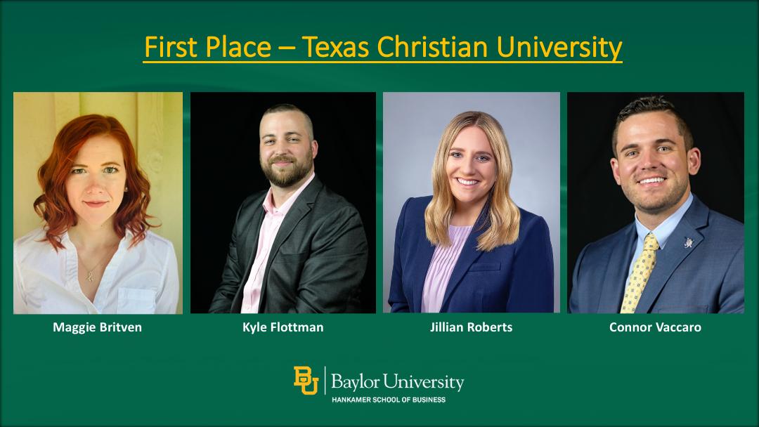 First Place students: Texas Christian University students Maggie Britven, Kyle Flottman, Jillian Roberts, Connor Vacarro