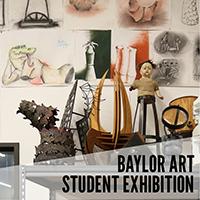 2021 Baylor Art Student Show