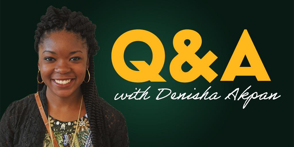 Denisha Akpan Q&A