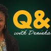 Q&A with Denisha Akpan, Coordinator of Recruitment