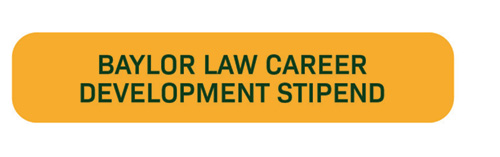 Baylor Law Career Development Stipend