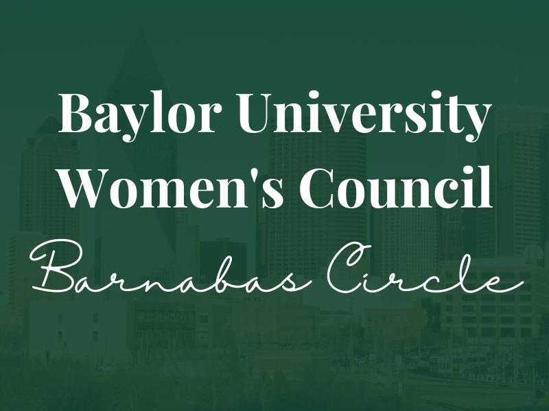 Baylor Women's Council of Dallas - Barnabas Circle