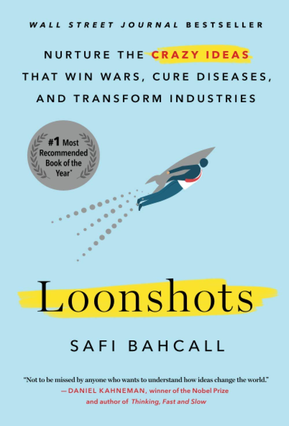 Image of book cover for Loonshots: Nurture the Crazy Ideas that Win Wars, Cure Diseases, and Transform Industries