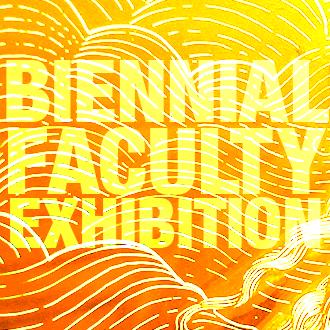 Biennial Faculty Exhibition 2022