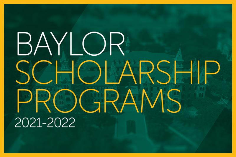 Baylor Scholarship Programs 2021-2022