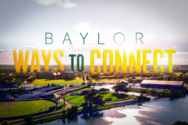 Baylor Ways to Connect
