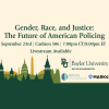 Baylor in Washington Hosts Expert Panel Discussion on Gender, Race, Justice, and American Policing