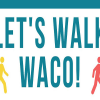 Let's Walk Waco at Baylor!
