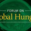 [Forum on Global Hunger]