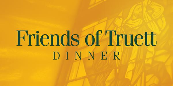 Friends of Truett Dinner
