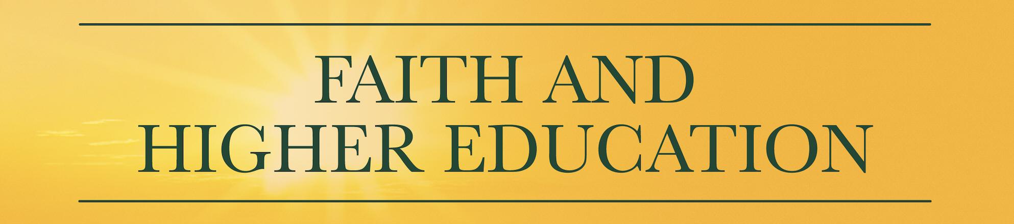 Faith and Higher Education