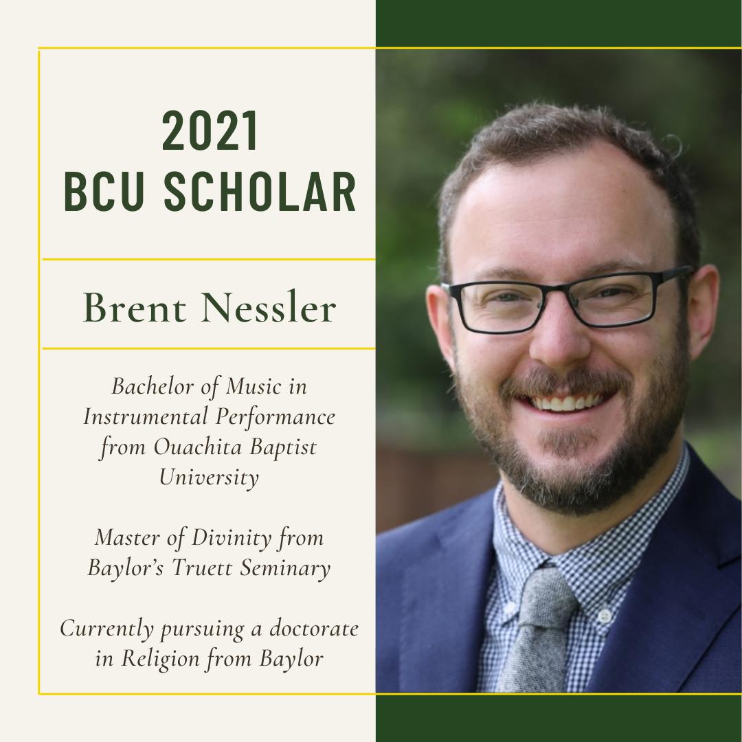 Brent Nessler, BCU Scholar