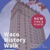 Waco History Walk with Dr. Sloan!